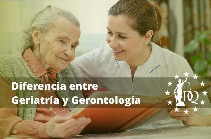 Diferencia entre Geriatría y Gerontología